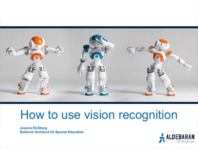 How to use vision recognition Jessica Eichberg Behavior Architect for Special Education