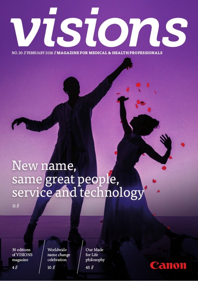30 editions of VISIONS magazine 4 // NO. 30 // FEBRUARY 2018 // MAGAZINE FOR MEDICAL & HEALTH PROFESSIONALS New name, same...