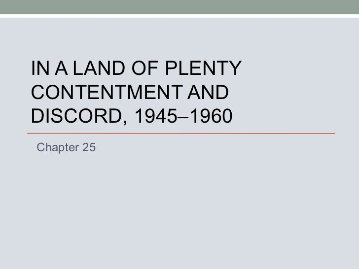 IN A LAND OF PLENTY CONTENTMENT AND DISCORD, 1945–1960 Chapter 25