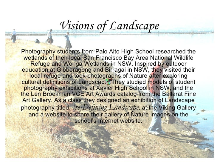 Visions of Landscape Photography students from Palo Alto High School researched the wetlands of their local San Francisco ...