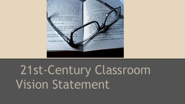 21st-Century Classroom Vision Statement