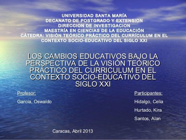 UNIVERSIDAD SANTA MARÍA DECANATO DE POSTGRADO Y EXTENSION DIRECCION DE INVESTIGACION MAESTRÍA EN CIENCIAS DE LA EDUCACIÓN ...