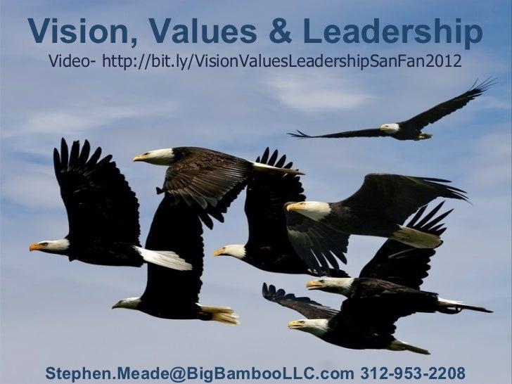 Vision, Values and Leadership  San Francisco 12-15-2011