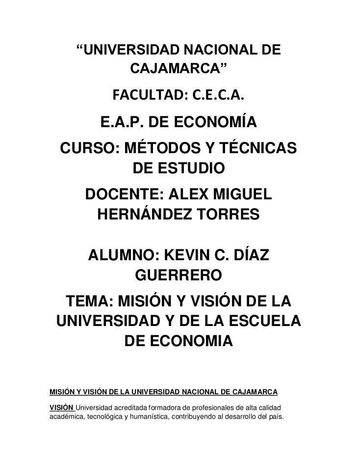 """""""UNIVERSIDAD NACIONAL DE CAJAMARCA""""<br />FACULTAD: C.E.C.A.<br />E.A.P. DE ECONOMÍA<br />CURSO: MÉTODOS Y TÉCNICAS DE ESTU..."""