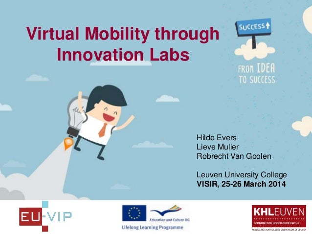 Virtual Mobility through Innovation Labs Hilde Evers Lieve Mulier Robrecht Van Goolen Leuven University College VISIR, 25-...