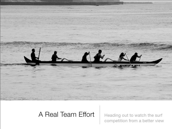 A Real Team Effort   Heading out to watch the surf                      competition from a better view