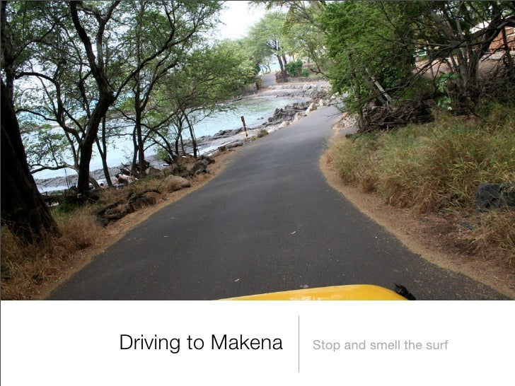 Driving to Makena   Stop and smell the surf