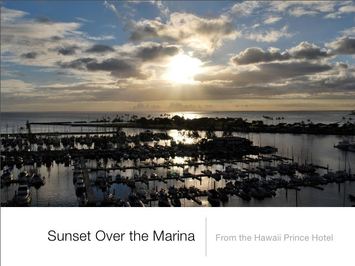 Sunset Over the Marina   From the Hawaii Prince Hotel