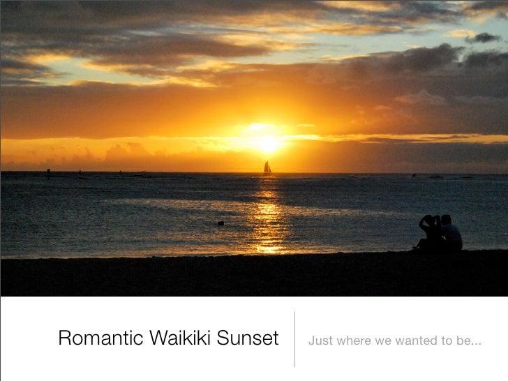 Romantic Waikiki Sunset   Just where we wanted to be...