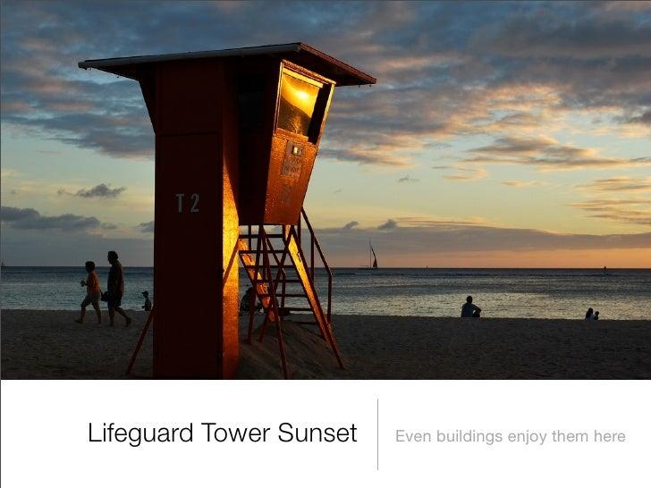 Lifeguard Tower Sunset   Even buildings enjoy them here