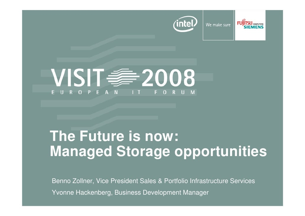 The Future is now: Managed Storage opportunities Benno Zollner, Vice President Sales & Portfolio Infrastructure Services Y...