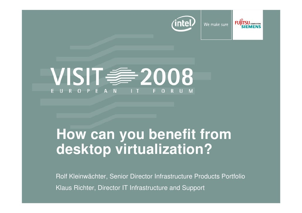 How can you benefit from desktop virtualization? Rolf Kleinwächter, Senior Director Infrastructure Products Portfolio Klau...