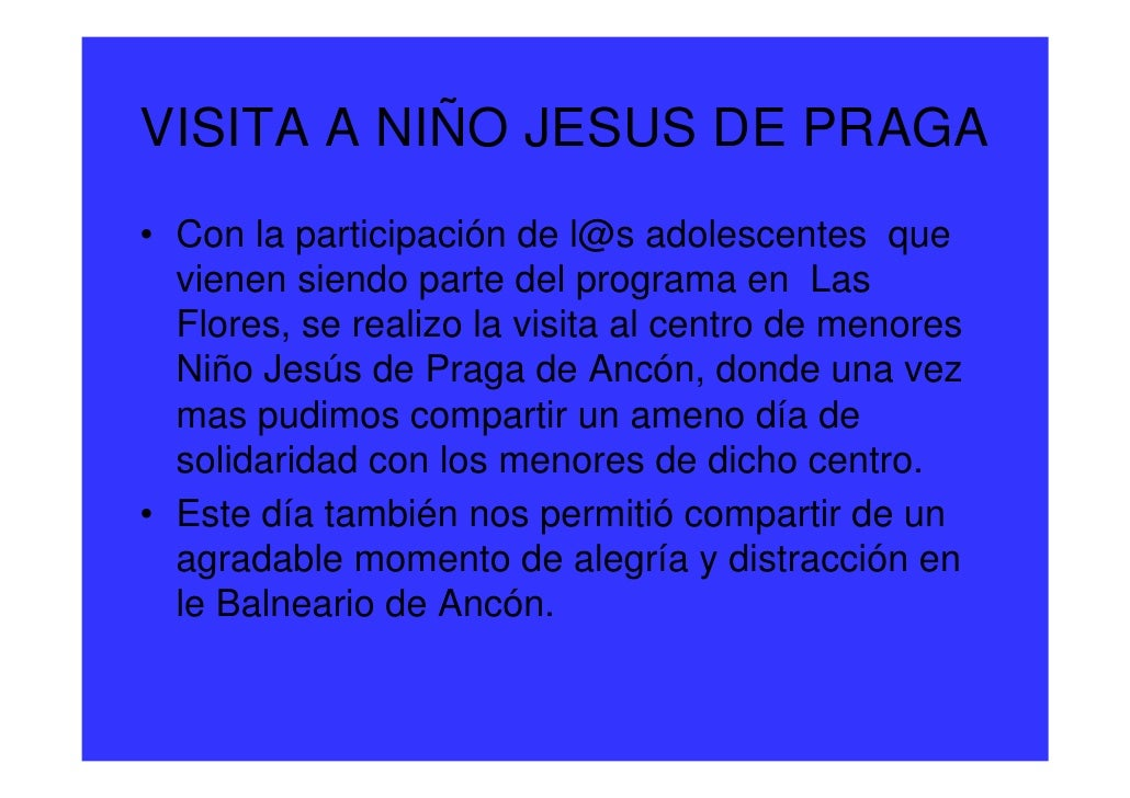 VISITA A NIÑO JESUS DE PRAGA • Con la participación de l@s adolescentes que   vienen siendo parte del programa en Las   Fl...