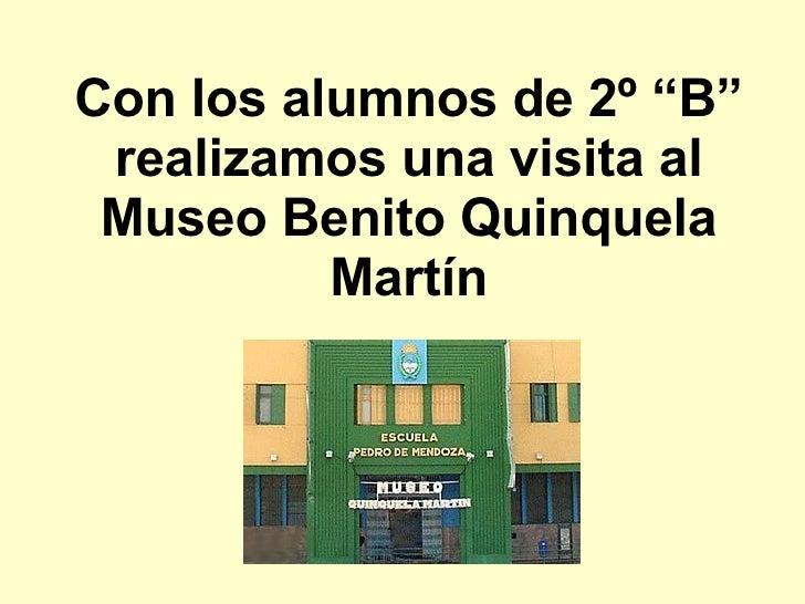 """Con los alumnos de 2º """"B""""  realizamos una visita al  Museo Benito Quinquela           Martín"""