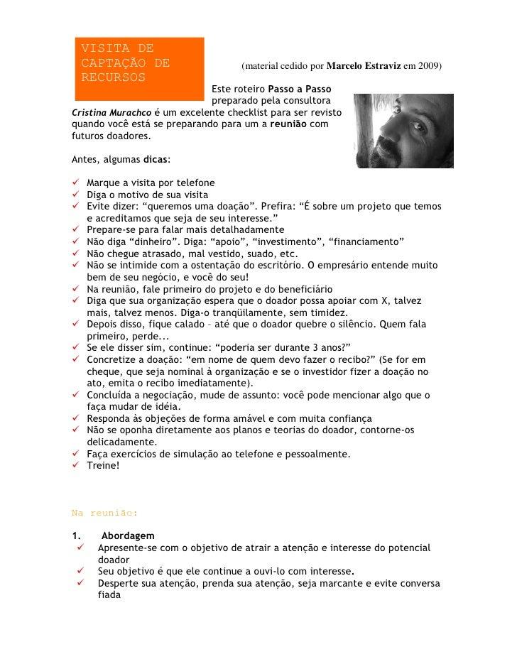 VISITA DE   CAPTAÇÃO DE                        (material cedido por Marcelo Estraviz em 2009)   RECURSOS                  ...