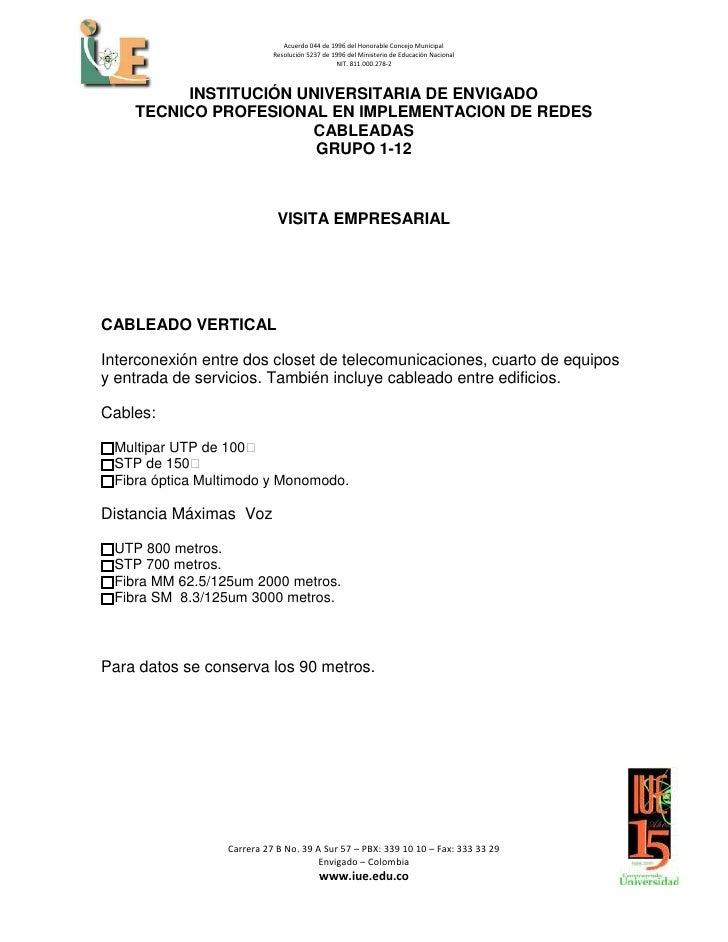 INSTITUCIÓN UNIVERSITARIA DE ENVIGADO<br />TECNICO PROFESIONAL EN IMPLEMENTACION DE REDES CABLEADAS<br />GRUPO 1-12<br />V...