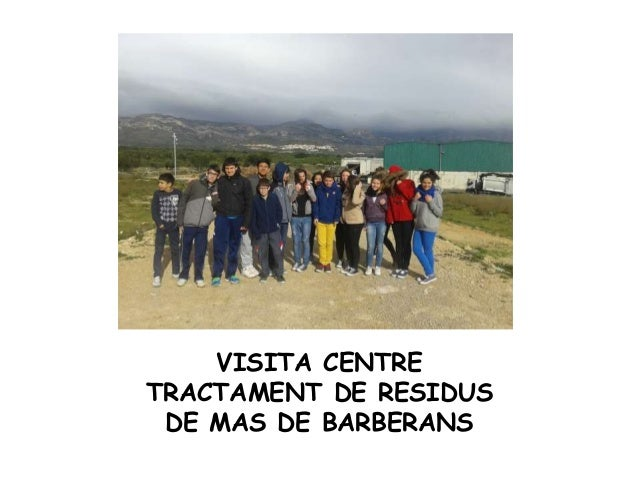 VISITA CENTRE TRACTAMENT DE RESIDUS DE MAS DE BARBERANS