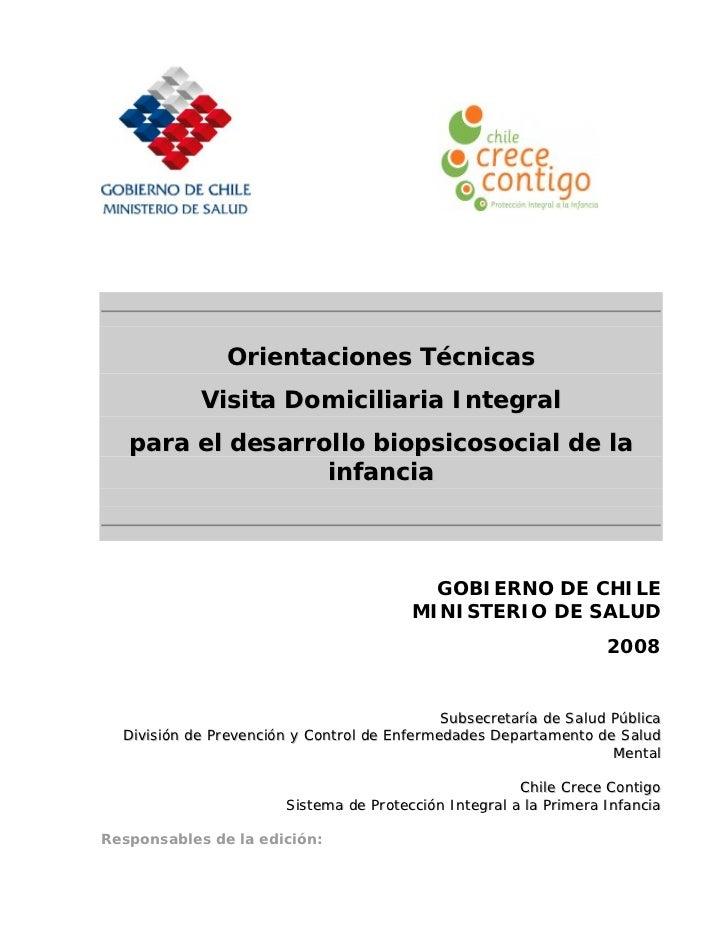 Orientaciones Técnicas             Visita Domiciliaria Integral    para el desarrollo biopsicosocial de la                ...