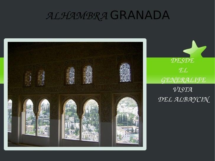 DESDE  EL GENERALIFE VISTA  DEL ALBAYCIN ALHAMBRA  GRANADA