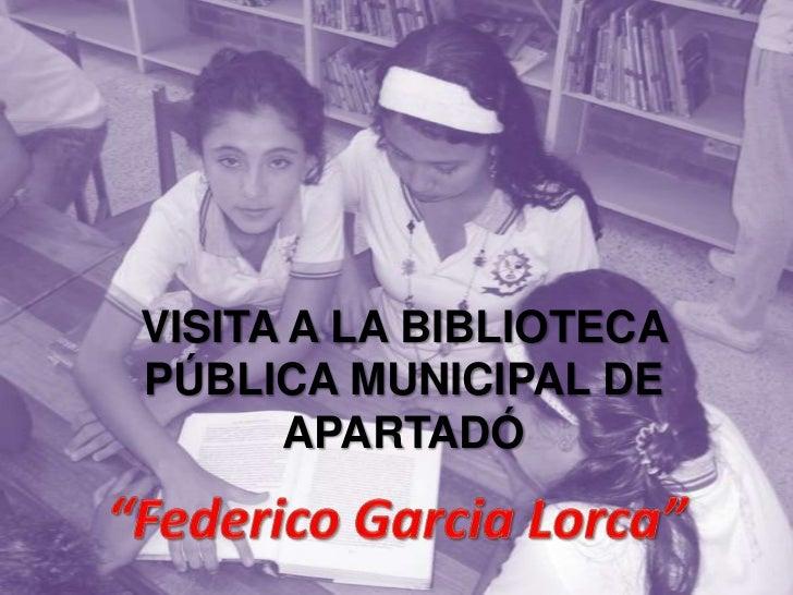 """VISITA A LA BIBLIOTECA PÚBLICA MUNICIPAL DE APARTADÓ <br />""""Federico Garcia Lorca""""<br />"""
