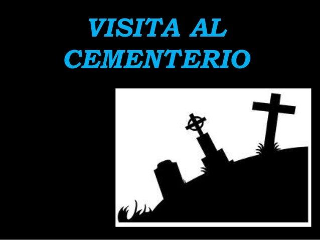 VISITA ALCEMENTERIO