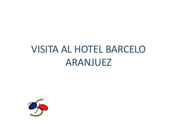 VISITA AL HOTEL BARCELO        ARANJUEZ