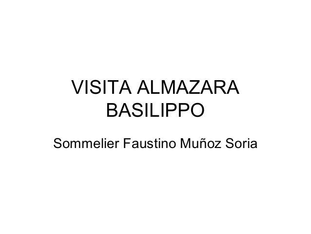 VISITA ALMAZARA BASILIPPO Sommelier Faustino Muñoz Soria
