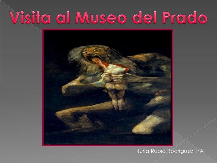 Visita al Museo del Prado<br />Nuria Rubio Rodríguez 1ºA<br />