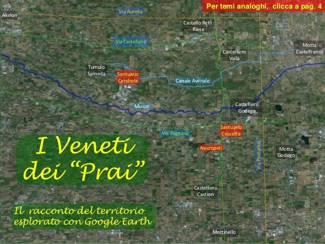 Tumulo Spineda Santuario Cendrole Canale Avenale Castello Retii Riese Castelliero Vallà Via Aurelia Motta Castelfranco Via...