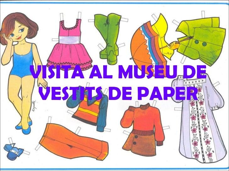VISITA AL MUSEU DE VESTITS DE PAPER