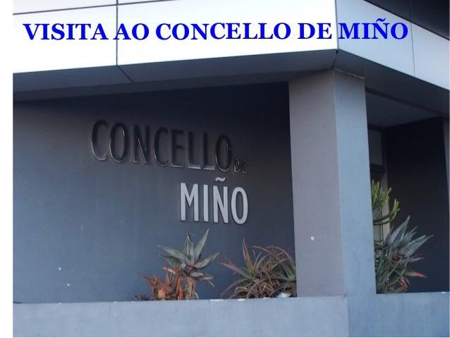 VISITA AO CONCELLO DE MIÑO