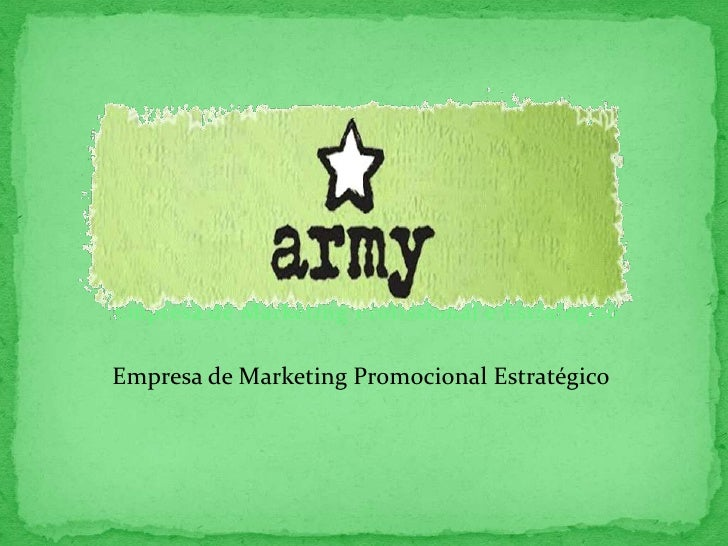 Empresa de Marketing Profissional e Estratégico<br />army<br />Empresa de Marketing Promocional Estratégico<br />