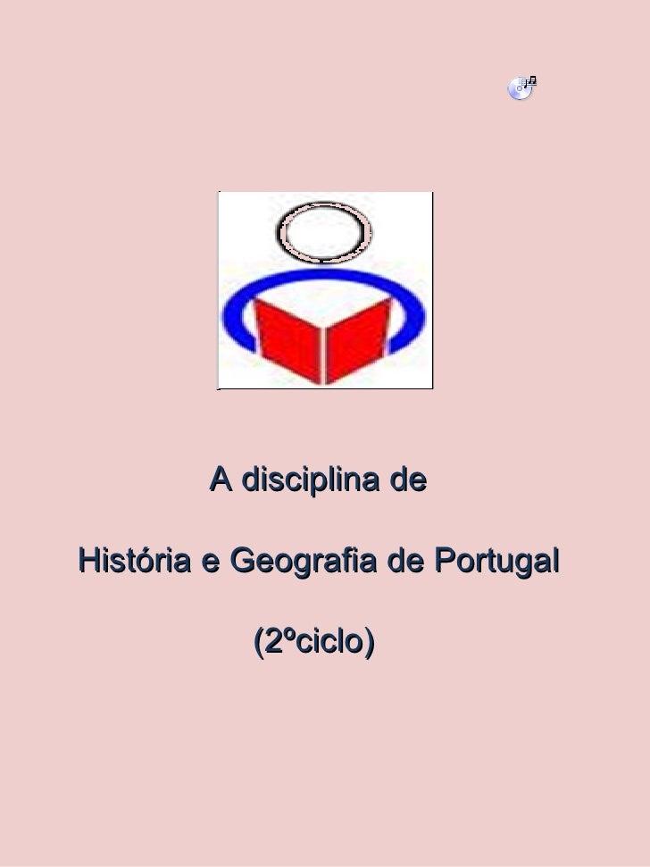 A disciplina de História e Geografia de Portugal  (2ºciclo)