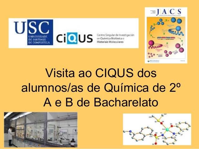 Visita ao CIQUS dosalumnos/as de Química de 2º    A e B de Bacharelato
