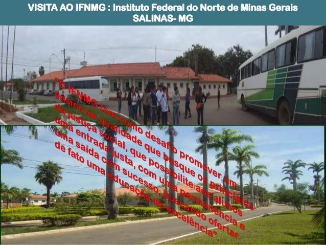 VISITA AO IFNMG : Instituto Federal do Norte de Minas Gerais SALINAS- MG