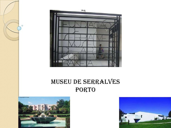 Museu de Serralves <br />Porto<br />