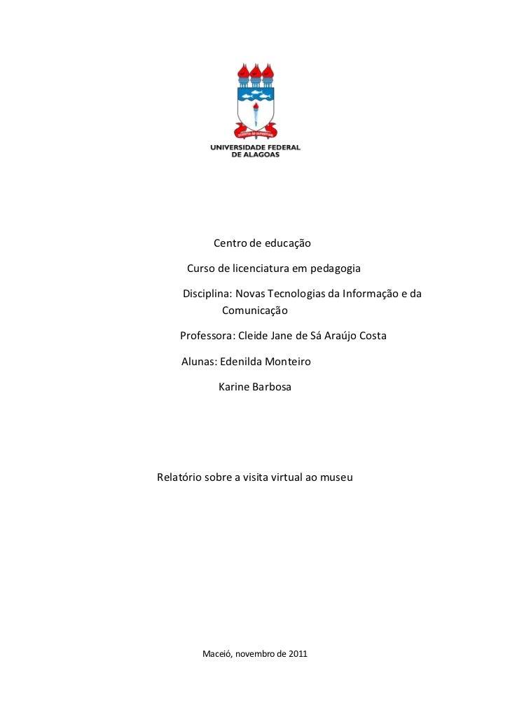 Centro de educação      Curso de licenciatura em pedagogia     Disciplina: Novas Tecnologias da Informação e da           ...