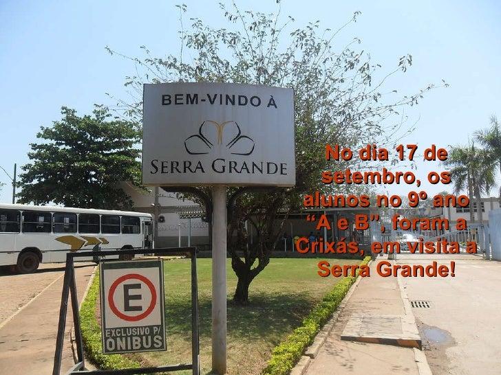 """No dia 17 de setembro, os alunos no 9º ano """"A e B"""", foram a Crixás, em visita a Serra Grande!"""