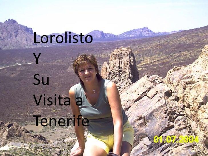 Lorolisto<br />Y<br />Su<br />Visita a<br />Tenerife<br />