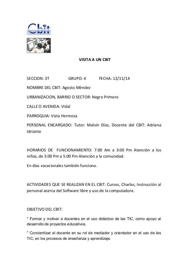 VISITA A UN CBIT  SECCION: 3T GRUPO: 4 FECHA: 12/11/14  NOMBRE DEL CBIT: Agosto Méndez  URBANIZACION, BARRIO O SECTOR: Neg...