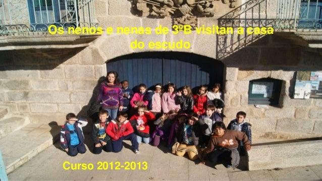 Os nenos e nenas de 3ºB visitan a casado escudo.Curso 2012-2013