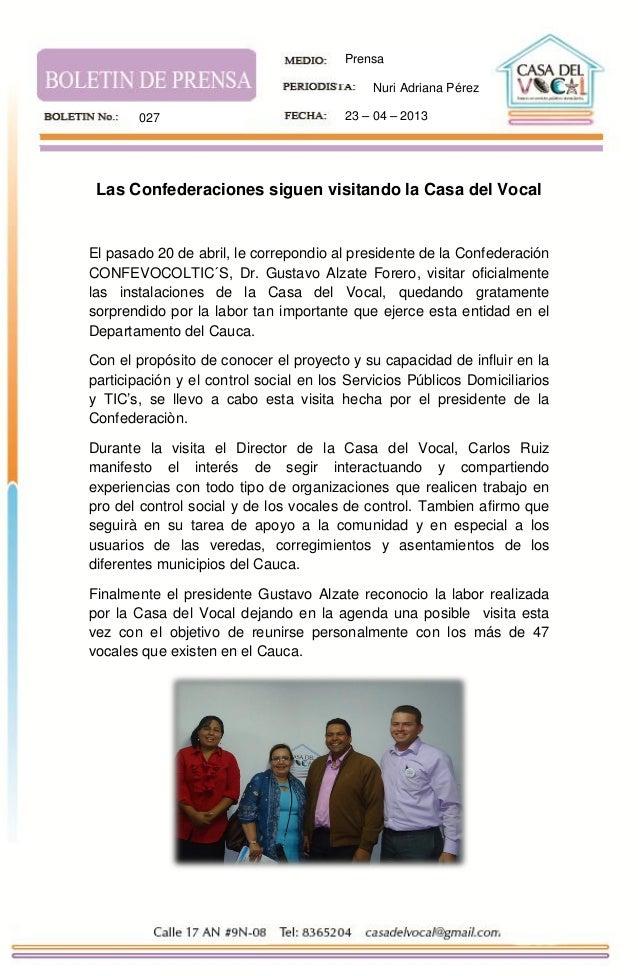 Las Confederaciones siguen visitando la Casa del VocalEl pasado 20 de abril, le correpondio al presidente de la Confederac...