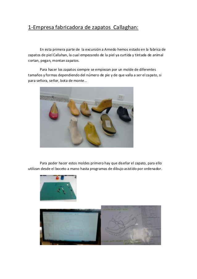 1‐EmpresafabricadoradezapatosCallaghan:       EnestaprimerapartedelaexcursiónaArnedohemosestadoenlafa...