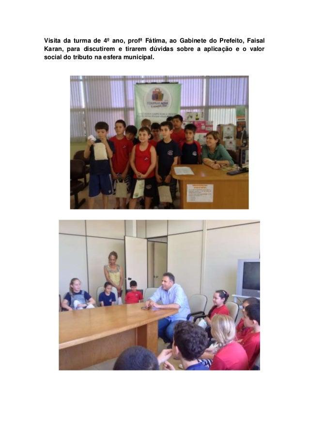 Visita da turma de 4º ano, profª Fátima, ao Gabinete do Prefeito, Faisal  Karan, para discutirem e tirarem dúvidas sobre a...