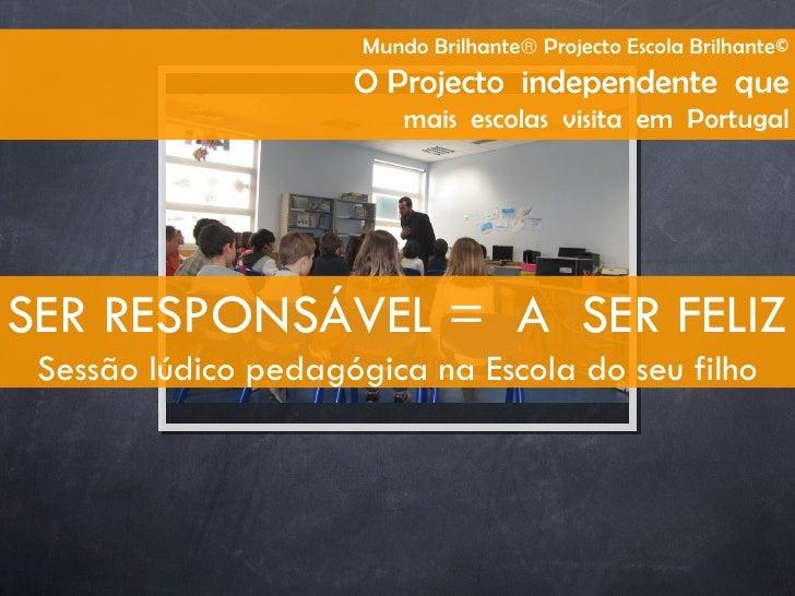 Mundo Brilhante® Projecto Escola Brilhante©                     O Projecto independente que                          mais ...