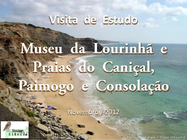 Visita de Estudo   Novembro / 2012                     Portuguese_eyes / Vitor Oliveira