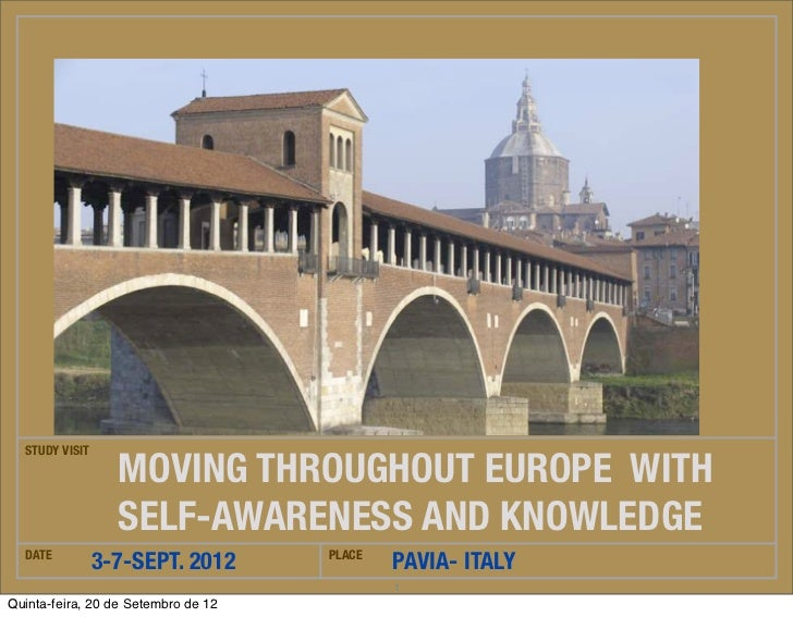 STUDY VISIT                  MOVING THROUGHOUT EUROPE WITH                  SELF-AWARENESS AND KNOWLEDGE  DATE            ...