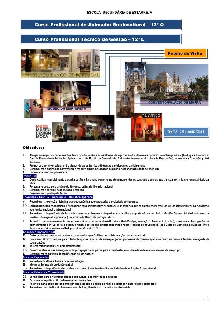 ESCOLA SECUNDÁRIA DE ESTARREJA          Curso Profissional de Animador Sociocultural – 12º O          Curso Profissional T...
