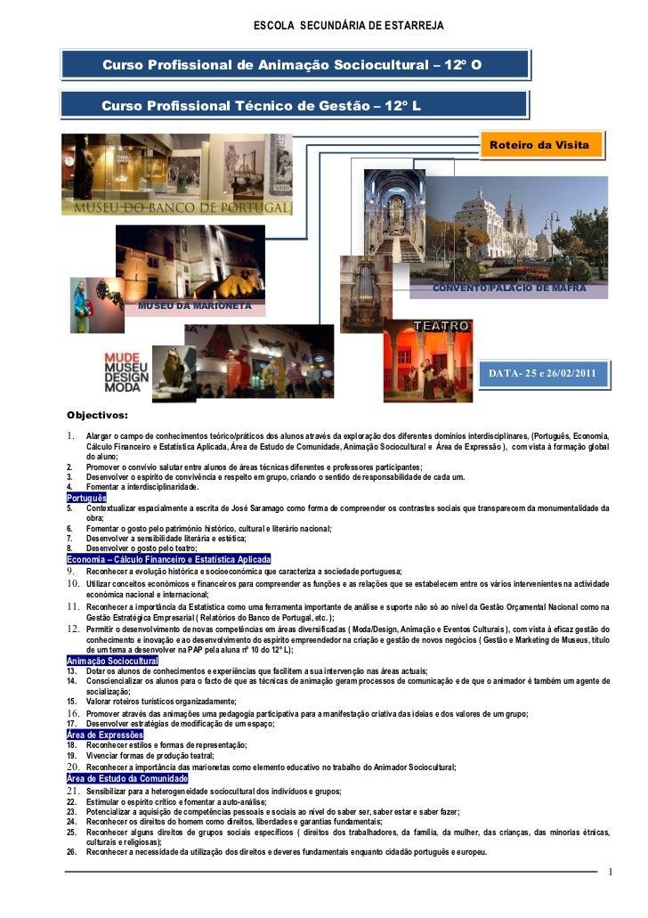 ESCOLA SECUNDÁRIA DE ESTARREJA          Curso Profissional de Animação Sociocultural – 12º O          Curso Profissional T...