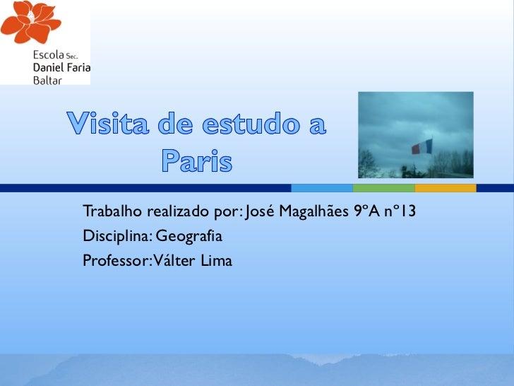 Trabalho realizado por: José Magalhães 9ºA nº13Disciplina: GeografiaProfessor: Válter Lima